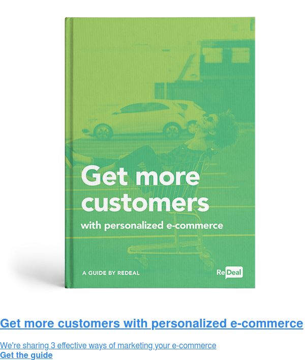 Get more customers with personalized e-commerce  We're sharing 3 effective ways of marketing your e-commerce Get the guide